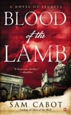 Blood of the Lamb ebook by Sam Cabot