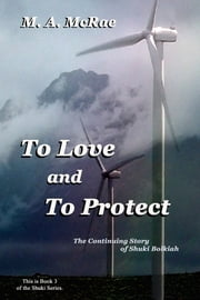 To Love and To Protect ebook by M. A. McRae