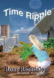 Time Ripple ebook by Ross Richdale
