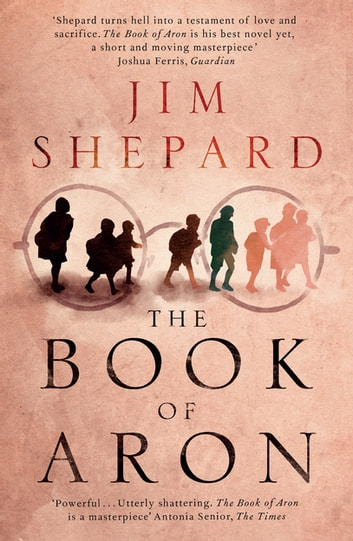 The Book of Aron ebook by Jim Shepard