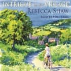 Intrigue In The Village audiobook by Rebecca Shaw