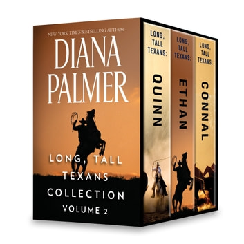 Long, Tall Texans Collection Volume 2 - Long, Tall Texans: Quinn\Long, Tall Texans: Ethan\Long, Tall Texans: Connal ebook by Diana Palmer
