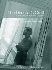 The Director's Craft - A Handbook for the Theatre ebook by Katie Mitchell
