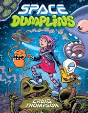 Space Dumplins ebook by Craig Thompson,Craig Thompson