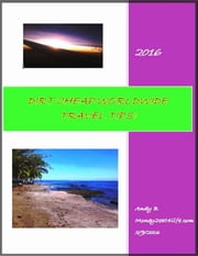 Dirt Cheap Worldwide Travel Tips ebook by Andy B