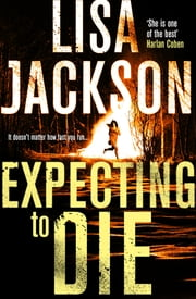 Expecting to Die - Montana Series, Book 7 ebook by Lisa Jackson
