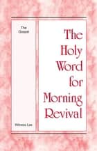 The Holy Word for Morning Revival - The Gospel ebook by Witness Lee