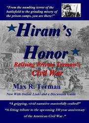 Hiram's Honor: Reliving Private Terman's Civil War ebook by Max Terman