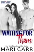 Waiting for Them ebook by Mari Carr