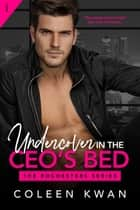 Undercover in the CEO's Bed ebook by Coleen Kwan