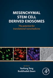 Mesenchymal Stem Cell Derived Exosomes - The Potential for Translational Nanomedicine ebook by Yaoliang Tang,Buddhadeb Dawn
