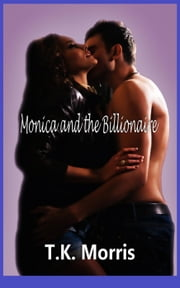 Monica Meets Billionaire (Interracial BWWM) ebook by T.K. Morris