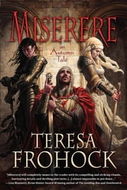 Miserere ebook by Teresa Frohock