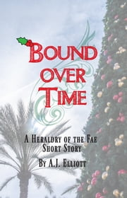 Bound over Time: A Heraldry of the Fae Christmas Short Story