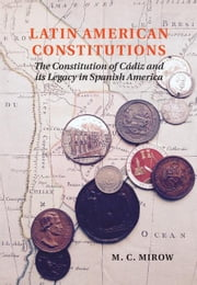 Latin American Constitutionalism ebook by Mirow, M. C.