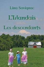 L'Irlandais - Les descendants - Les descendants tome 3 ebook by Lina Savignac