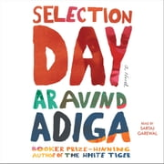 Selection Day - A Novel audiobook by Aravind Adiga