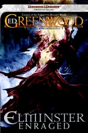 Elminster Enraged - The Sage of Shadowdale, Book III ebook by Ed Greenwood