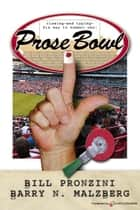 Prose Bowl ebook by Bill Pronzini, Barry N. Malzberg