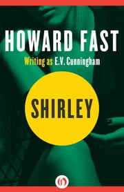 Shirley ebook by Howard Fast
