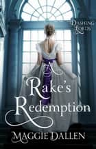 A Rake's Redemption - Dashing Lords, #1 ebook by