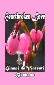 HeartBroken Love ebook by Gianni deVincenti Bonnano