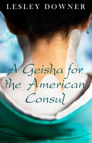 A Geisha for the American Consul (a short story) ebook by Lesley Downer
