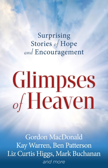 Glimpses of Heaven - Surprising Stories of Hope and Encouragement eBook by Christianity Today