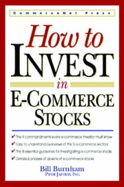 How to Invest in E-Commerce Stocks ebook by Burnham , Bill
