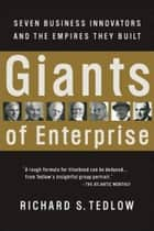 Giants of Enterprise ebook by Richard S. Tedlow
