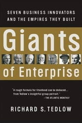 Giants of Enterprise - Seven Business Innovators and the Empires They Built ebook by Richard S. Tedlow