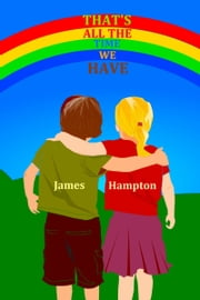 That's All the Time We Have ebook by James Hampton
