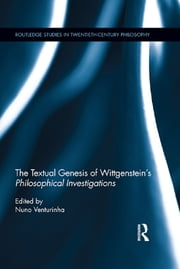 The Textual Genesis of Wittgenstein's Philosophical Investigations ebook by
