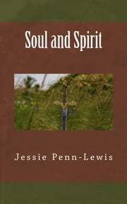 Soul and Spirit ebook by Jessie Penn-Lewis
