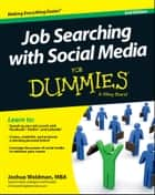 Job Searching with Social Media For Dummies ebook by Joshua Waldman
