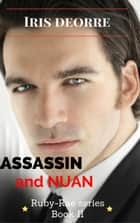 Assassin and Nuan - Ruby-Rae, #2 ebook by Iris Deorre