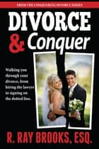 Divorce and Conquer ebook by R. Ray Brooks
