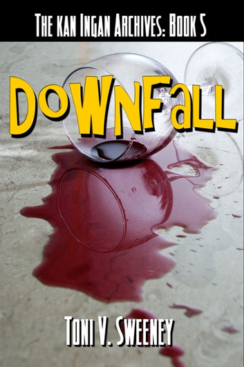 Downfall ebook by Toni V. Sweeney