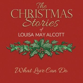What Love Can Do audiobook by Louisa May Alcott,Susie Berneis