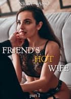 Friend's Hot Wife ebook by