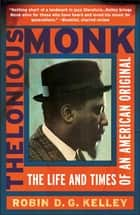 Thelonious Monk ebook by Robin Kelley