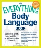 The Everything Body Language Book ebook by Shelly Hagen,David Givens
