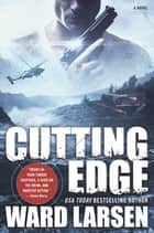 Cutting Edge - A Novel ebook by Ward Larsen