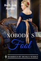 Nobody's Fool ebook by Ruth Ann Nordin