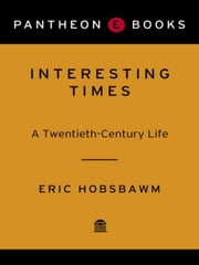 Interesting Times - A Twentieth-Century Life ebook by Eric Hobsbawm