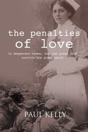 The Penalties of Love ebook by Paul Kelly