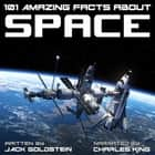 101 Amazing Facts about Space audiobook by Jack Goldstein