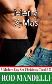 Merry X-Mas - A Modern Gay Sex Christmas Carol, #12 ebook by Rod Mandelli