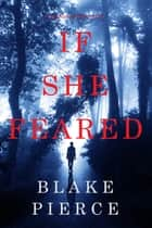 If She Feared (A Kate Wise Mystery—Book 6) ebook by Blake Pierce