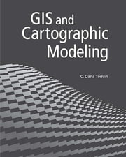 GIS and Cartographic Modeling ebook by C. Dana Tomlin